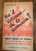 Ma il Vaticano... chi lo scomunica? Sedici secoli di Storia.