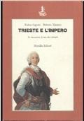Trieste e l'Impero. La formazione di una città europea