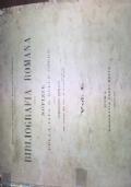 Bibliografia Romana. Notizie della vita e delle opere degli scrittori Romani dal secolo X1 ai giorni nostri