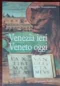 Venezia ieri Veneto oggi