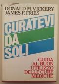 CURATEVI DA SOLI. GUIDA AL BUON UTILIZZO DELLE CURE MEDICHE