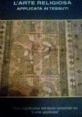 L'arte religiosa applicata ai tessuti.