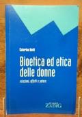 Bioetica ed etica delle donne relazioni , affetti e potere