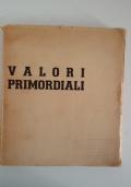 VALORI PRIMORDIALI - ORIENTAMENTI SULLA CREAZIONE CONTEMPORANEA - VOLUME 1
