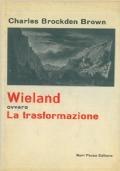 Wieland ovvero La trasformazione (PRIMA EDIZIONE)