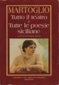 MARTOGLIO (3 volumi): Tutto il teatro vol. 1 e 2 e Centona - tutte le poesie Siciliane- edizione integrale