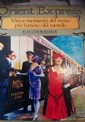 Orient Express vita e momenti del treno più famoso del mondo