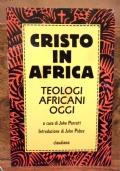 Cristo in Africa teologi africani oggi
