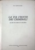 La via crucis dei criminali (altri sei mesi di galera)