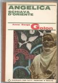 Angelica schiava d'Oriente  - romanzo rosa sentimentale storico SECONDA EDIZIONE