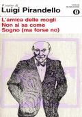 L'AMICA DELLE MOGLI - NON SI SA COME - SOGNO (MA FORSE NO)