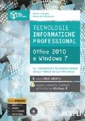 TECNOLOGIE INFORMATICHE PROFESSIONAL - OFFICE 2010 E WINDOWS 7