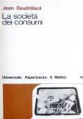 La societa' dei consumi : i sui miti e le sue strutture