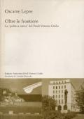 Oltre le frontiere. La politica estera del Friuli Venezia Giulia