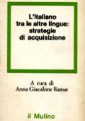 L'ITALIANO TRA LE ALTRE LINGUE: STRATEGIE DI ACQUISIZIONE
