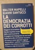 La democrazia dei corrotti. Come si combatte il malaffare italiano