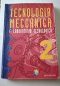 Tecnologia meccanica e laboratorio tecnologico vol. 2