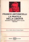 La pratica della libertà. Documenti, discorsi, scritti politici 1929-1974
