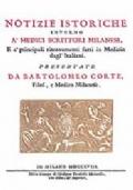 Notizie istoriche intorno a' medici scrittori milanesi, e a' principali ritrovamenti fatti in Medicina dagl'Italiani.