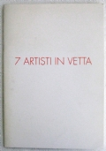 7 ARTISTI IN VETTA - ANGERMANN, GILARDI, KOSTABI, KUNC,  MONTESANO, ONTANI, SALVO