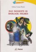 Due inchieste di Sherlock Holmes