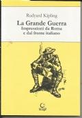LA GRANDE GUERRA - Impressioni da Roma e dal fronte italiano