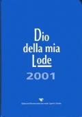 Dio della mia Lode 2001