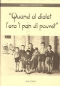 Quand al dialét l'era 'l pan di povrét: racconti (Quando il dialetto era il pane dei poveri) NARRATIVA ITALIANA – RACCONTI – NOVELLARA (RE)