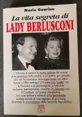 La vita segreta di Lady Berlusconi - RARO, Mario Guarino, Laser Ediz. 1a ed 1996