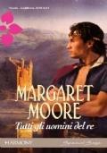 Tutti gli uomini del re (3 romanzi in 1) : La sposa normanna - La dama in rosso - Il segreto del cavaliere