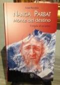 Nanga Parbat -  Monte del destino -  Vertigine di un'anima