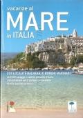 Vacanze al mare in Italia: 333 località balneari e borghi marinari (GUIDE – ITALIA – LOCALITÀ BALNEARI)