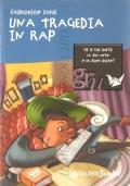 Una tragedia in rap (RAGAZZI DA 12 ANNI – FRANCESCO ENNA)