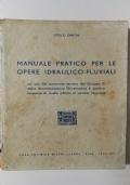 Manuale pratico per le opere idraulico fluviali