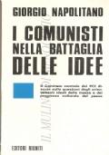 I comunisti nella battaglia delle idee (POLITICA – PARTITO COMUNISTA ITALIANO – PCI – GIORGIO NAPOLITANO – SINISTRA)