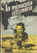 La minaccia atomica (POLITICA INTERNAZIONALE – ARMI ATOMICHE – NUCLEARE – ANTONIO FERRI)