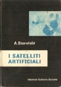 I satelliti artificiali (SPAZIO – SATELLITI ARTIFICIALI – NAVIGAZIONE STRATOSFERICA – STERNFELD)