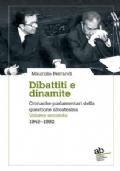 Dibattiti e dinamite. Cronache parlamentari della questione altoatesina. Vol. 2: 1945-1992.