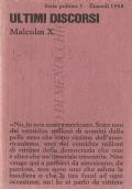 Ultimi discorsi (SOCIETÀ AMERICANA – DIRITTI CIVILI – NEGRI AMERICANI – MALCOM X – DISCORSI 1963-1965)