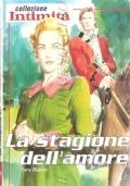 La stagione dell'amore (Collezione Intimità n. 8) ROMANZI ROSA STORICI – SARA BLAYNE