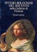 Pittori bolognesi del Seicento nelle Gallerie di Firenze