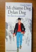 Mi chiamo Dog, Dylan Dog - Vita e imprese di un playboy fifone