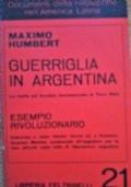 GUERRIGLIA IN ARGENTINA LA VERITA' SUL FOCOLAIO INSURREZIONALE DI TACO RAIO