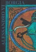 Roma di fronte all'Europa al tempo di Alessandro VI. Atti del convegno (Città del Vaticano-Roma, 1-4 dicembre 1999) / TOMO I