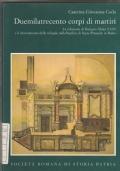 Duemilatrecento corpi di martiri. La relazione di Benigno Aloisi (1729) e il ritrovamento delle reliquie nella basilica di Santa Prassede in Roma