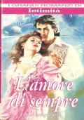 L'amore di sempre (I Grandi Romanzi di Intimità) ROMANZI ROSA STORICI – LEDA LONGINOTTI