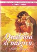 Qualcosa di magico (I Grandi Romanzi di Intimità) ROMANZI ROSA STORICI – ANDREA PICKENS
