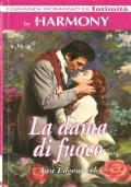 La dama di fuoco (I  Grandi Romanzi di Intimità – Harmony) ROMANZI ROSA STORICI – ANN EDGEWORTH