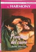 I conflitti del cuore (I  Grandi Romanzi di Intimità - Harmony) ROMANZI ROSA STORICI – ANNE HERRIES