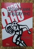 Sessant'anni di Rugby Rho